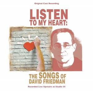 Album art for Listen To My Heart: The Songs Of David Friedman (Cast Recording)