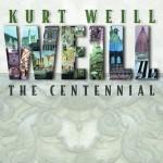 Album art for Kurt Weill: The Centennial