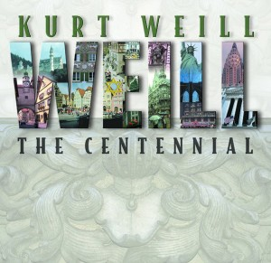Album art for Kurt Weill: The Centennial